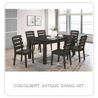 COS-GILBERT ANTIQUE DINING SET